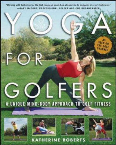 9780071428705: Yoga for Golfers: A Unique Mind-Body Approach to Golf Fitness