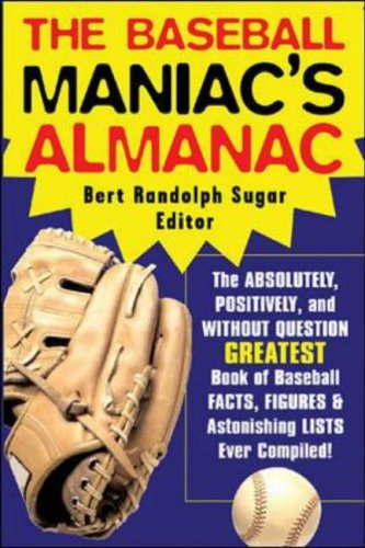 9780071429504: The Baseball Maniac's Almanac: Absolutely, Positively, and Without Question the Greatest Book of Baseball Facts, Figures, and Astonishing Lists Ever Compiled