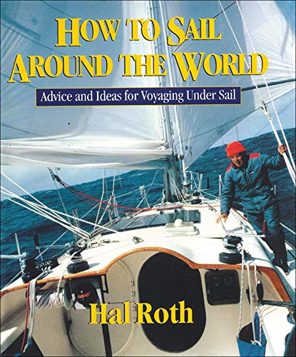 9780071429511: How to Sail Around the World: Advice and Ideas for Voyaging Under Sail