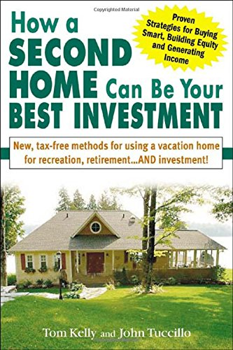 9780071429702: How a Second Home Can Be Your Best Investment: New, Tax-Free Methods for Using a Vacation Home for Recreation, Retirement...AND Investment!