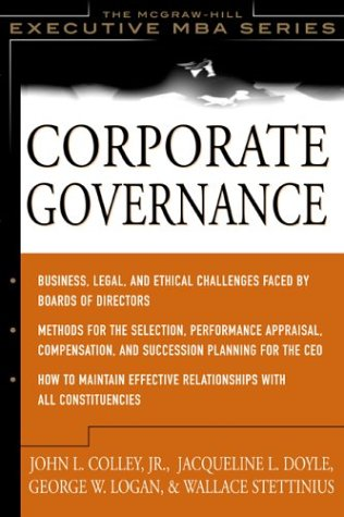 9780071429993: CORPORATE GOVERNANCE. The mcgraw-hill EXECUTIVE MBA SERIES. Business,legal, and ethical challenges faced by boards of directors.Methods for the selection, performance appraisal, compensation, and succession planning for the CEO.