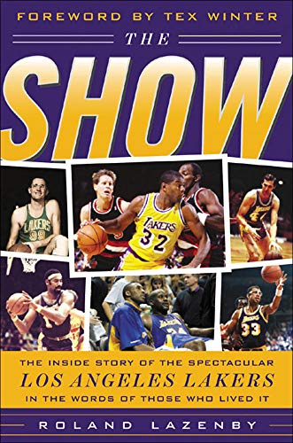 9780071430340: The Show: The Inside Story of the Spectacular Los Angeles Lakers in the Words of Those Who Lived It
