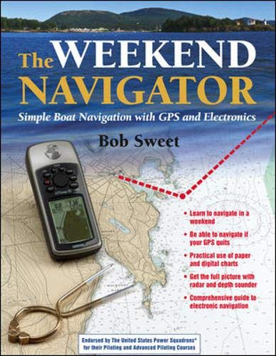 9780071430357: The Weekend Navigator: Simple Boat Navigation With GPS and Electronics