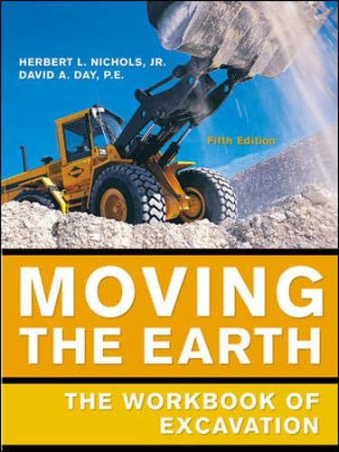 Moving The Earth: The Workbook Of Excavation: Nichols Herbert; Day David