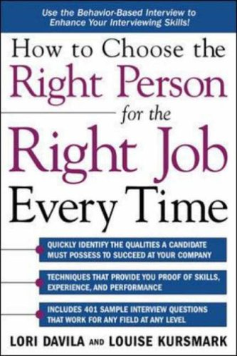 9780071431231: How to Choose the Right Person for the Right Job Every Time