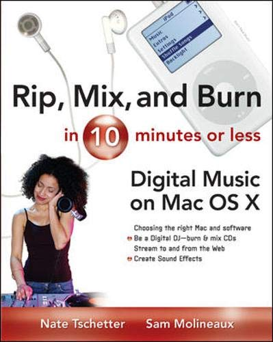9780071431903: Rip, Mix and Burn in 10 Minutes or Less : Digital Music on the Mac OS X