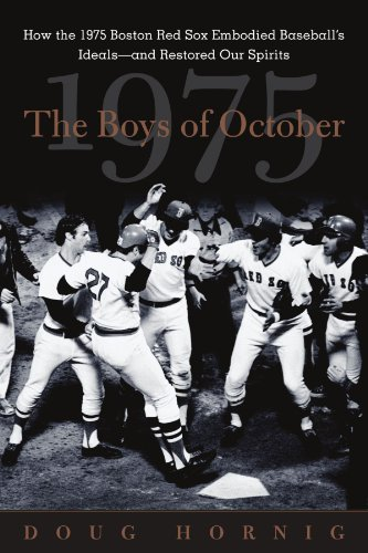 9780071431934: The Boys of October : How the 1975 Boston Red Sox Embodied Baseball's Ideals--and Restored Our Spirits