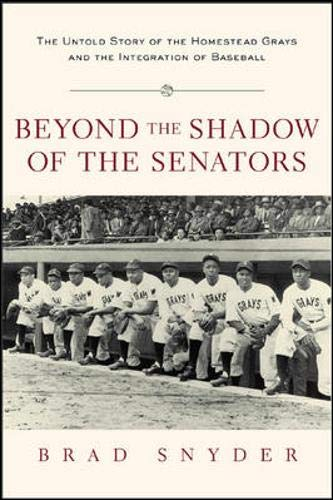 9780071431972: Beyond the Shadow of the Senators : The Untold Story of the Homestead Grays and the Integration of Baseball