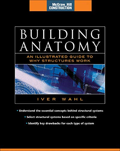 9780071432139: Building Anatomy (McGraw-Hill Construction Series): An Illustrated Guide to How Structures Work