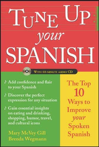 9780071432269: Tune Up Your Spanish (Book + Audio): Top 10 Ways to Improve Your Spoken Spanish (Tune Up Your Language Series)