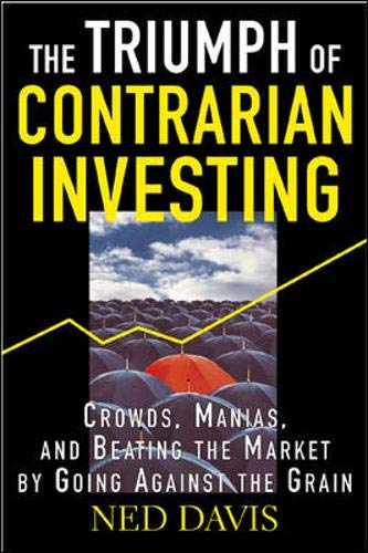 9780071432405: The Triumph of Contrarian Investing : Crowds, Manias, and Beating the Market by Going Against the Grain