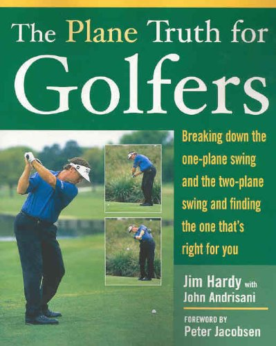 9780071432450: The Plane Truth for Golfers: Breaking Down the One-plane Swing and the Two-Plane Swing and Finding the One That's Right for You