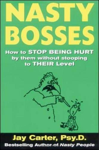 9780071432474: Nasty Bosses : How to Deal with Them without Stooping to Their Level