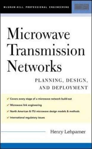 Microwave Transmission Networks : Planning, Design and: Lehpamer,Harvey, Lehpamer, Harvey