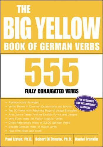 The Big Yellow Book of German Verbs: 555 Fully Conjuated Verbs (Big Book of Verbs Series): Paul ...