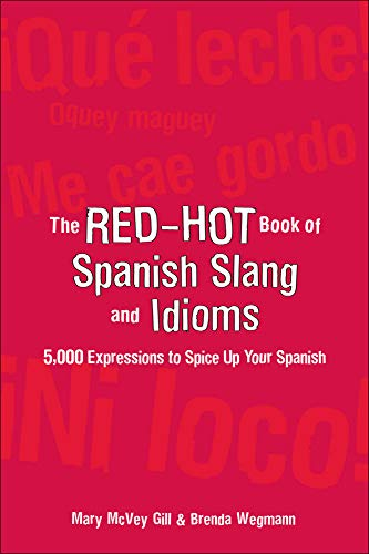 9780071433013: The Red-Hot Book of Spanish Slang: 5,000 Expressions to Spice Up Your Spainsh