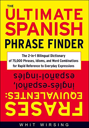 9780071433037: The Ultimate Spanish Phrase Finder: The 2-in-1 Bilingual Dictionary of 75,000 Phrases, Idioms, and Word Combinations for Rapid Reference