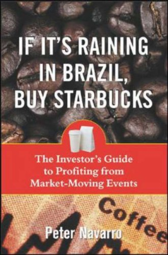 9780071433198: If It's Raining in Brazil, Buy Starbucks: The Investor's Guide to Profiting from Market-moving Events
