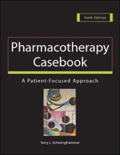 9780071433600: Pharmacotherapy Casebook: A Patient-Focused Approach