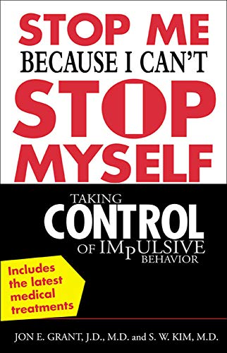 9780071433686: Stop Me Because I Can't Stop Myself : Taking Control of Impulsive Behavior