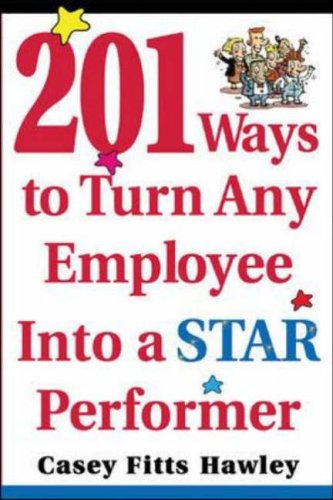 9780071433709: 201 Ways to Turn Any Employee Into a Star Player
