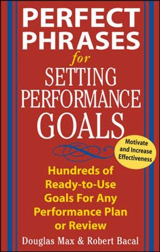 9780071433839: Perfect Phrases for Setting Performance Goals : Hundreds of Ready-to-Use Goals for Any Performance Plan or Review