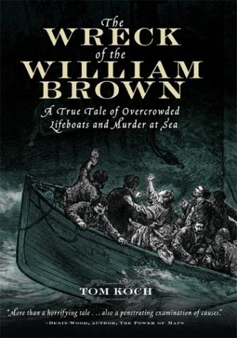 9780071434683: The Wreck of the William Brown : A True Tale of Overcrowded Lifeboats and Murder at Sea