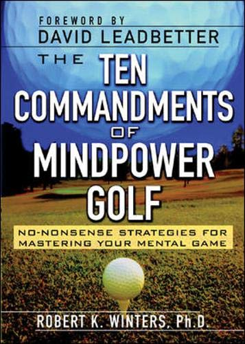 9780071434799: The Ten Commandments of Mindpower Golf: No-Nonsense Strategies for Mastering Your Mental Game