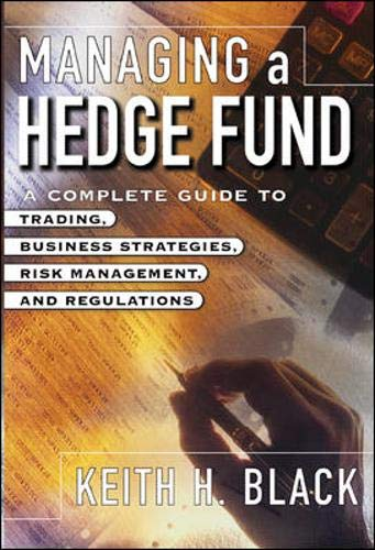 9780071434812: Managing a Hedge Fund: A Complete Guide to Trading, Business Strategies, Operations, and Regulations