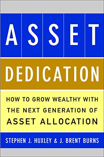 9780071434829: Asset Dedication: How to Grow Wealthy with the Next Generation of Asset Allocation