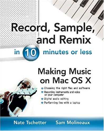 9780071435024: Record, Sample, and Remix in 10 Minutes or Less
