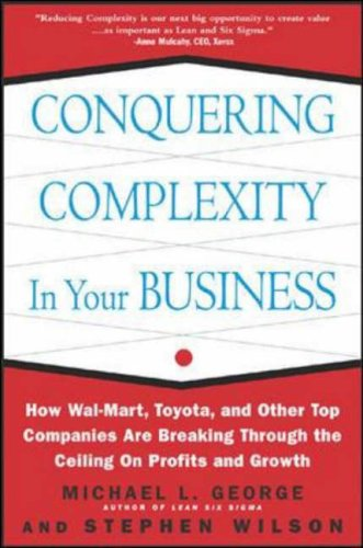 9780071435086: Conquering Complexity in Your Business: How Wal-Mart, Toyota, and Other Top Companies Are Breaking Through the Ceiling on Profits and Growth
