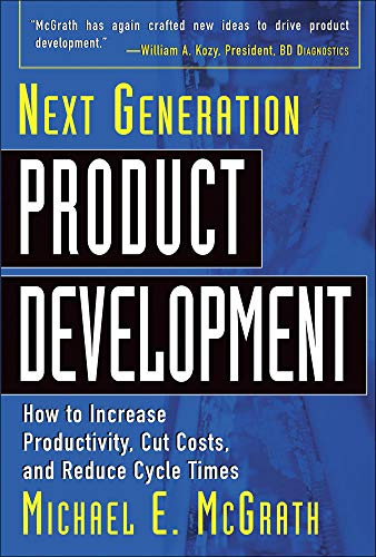 9780071435123: Next Generation Product Development: How to Increase Productivity, Cut Costs, and Reduce Cycle Times