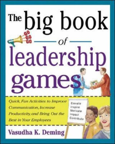 9780071435253: The Big Book of Leadership Games: Quick, Fun Activities to Improve Communication, Increase Productivity, and Bring Out the Best in Employees: Quick, ... the Best in Your Employees (Big Book Series)