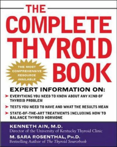 9780071435260: The Complete Thyroid Book: Everything You Need to Know to Overcome Any Kind of Thyroid Problem