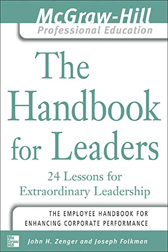 9780071435321: The Handbook for Leaders: 24 Lessons for Extraordinary Leaders (McGraw-Hill Professional Education Series)