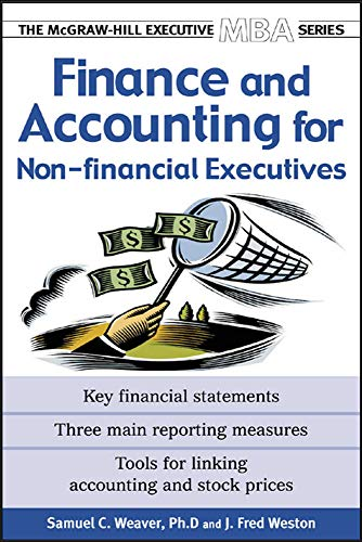 Finance & Accounting for Non-Financial Managers: Samuel C. Weaver,