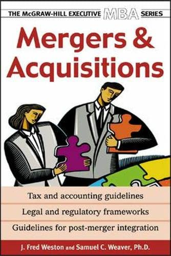 Mergers & Acquisitions (McGraw-Hill Executive MBA Series): Weston, J. Fred; Weaver, Samuel C.