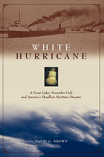 9780071435413: White Hurricane: A Great Lakes November Gale and America's Deadliest Maritime Disaster