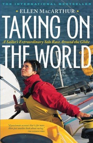 9780071435444: Taking on the World : A Sailor's Extraordinary Solo Race Around the Globe