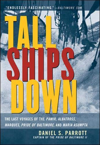 9780071435451: Tall Ships Down: The Last Voyages of the Pamir, Albatross, Marques, Pride of Baltimore, and Maria Asumpta