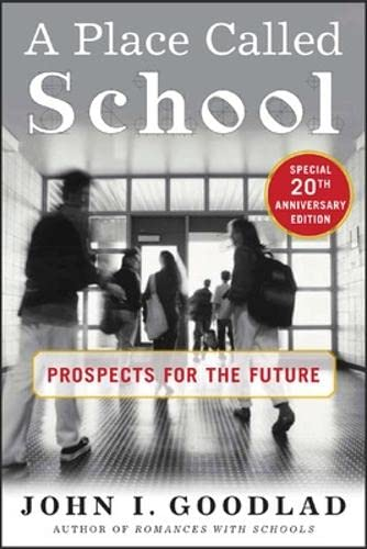 9780071435901: A Place Called School: Twentieth Anniversary Edition: Prospects for the Future
