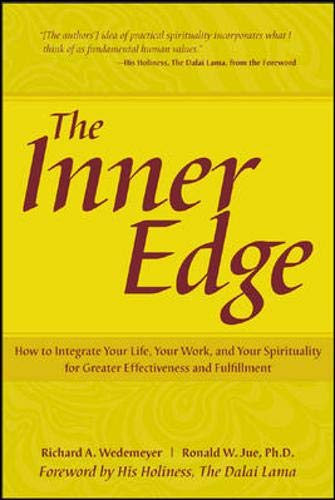 9780071436526: The Inner Edge : How to Integrate Your Life, Your Work, and Your Spirituality for Greater Effectiveness and Fulfillme