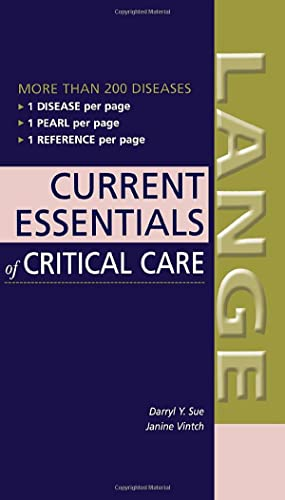 Current Essentials of Critical Care: Darryl Y. Sue,Janine Vintch