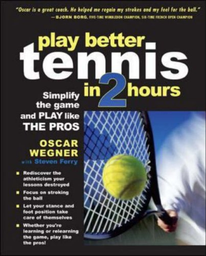 9780071437172: PLAY BETTER TENNIS IN TWO HOURS: Simplify the Game and Play Like the Pros