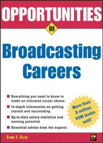 9780071437226: Opportunities in Broadcasting Careers (Opportunities In...Series)