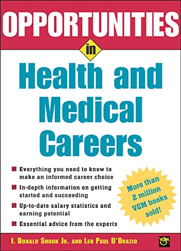 Opportunities in Health and Medical Careers (Opportunities: I. Donald Snook