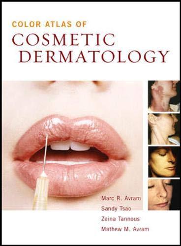 Color Atlas of Cosmetic Dermatology: A Medical: Avram, Marc, Tsao,
