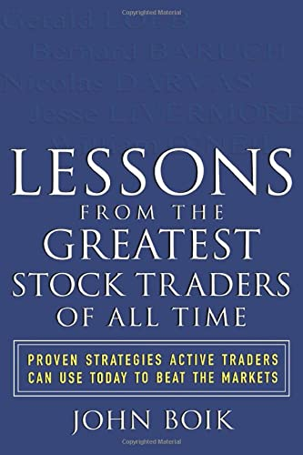 9780071437882: Lessons from the Greatest Stock Traders of All Time: Proven Strategies Active Traders Can Use Today to Beat the Markets