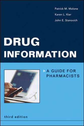 Drug Information: A Guide for Pharmacists: Patrick M. Malone, Karen L. Kier, John Stanovich